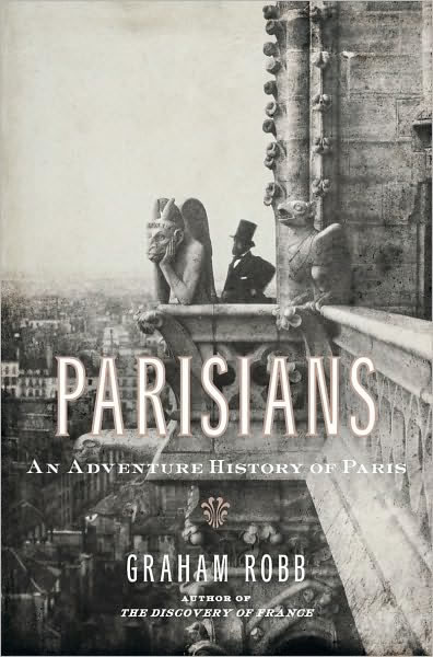 &quot;Parisians&quot; by Graham Robb